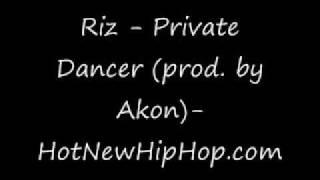 RIZ-Private dancer (produced by Akon)