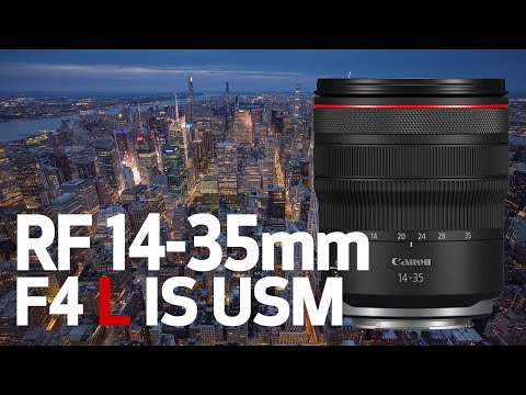 Introducing the Canon RF14-35mm F4 L IS USM Lens