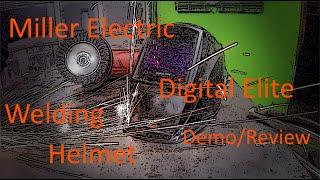 miller electric digital elite welding helmet demo review