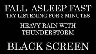 Heavy Rain and Thunderstorm - Try listening for 3 minutes - Fall Asleep Fast - Insomnia - Study