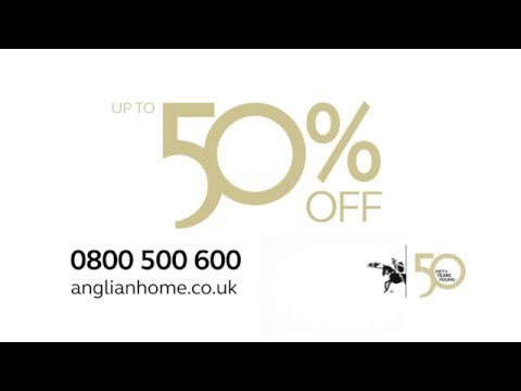 Anglian Home Improvements Fifty For Fifty Tv Commercial April 2016 Youtube