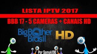 LISTA DE CANAIS IPTV 2017 BBB 17 5 CAMERAS + CANAIS HD (16/02/2017)