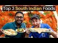 Top 3 South Indian Foods!