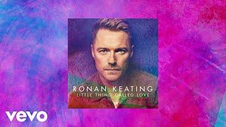 Ronan Keating - Little Thing Called Love (Audio)