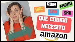 ► CODIGOS de AMAZON ✅ | UPC, EAN, ASIN, FNSKU | TUTORIAL [ ACTUALIZADO ] TODOS los CÓDIGOS de AMAZON