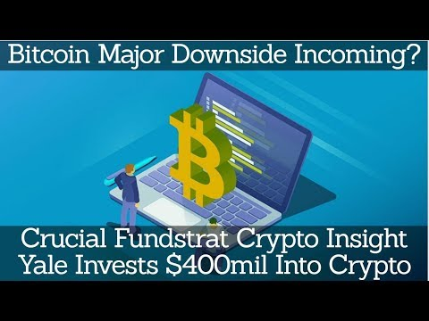 Bitcoin Major Downside Incoming? Crucial Fundstrat Crypto Insight. Yale Invests $400mil Into Crypto
