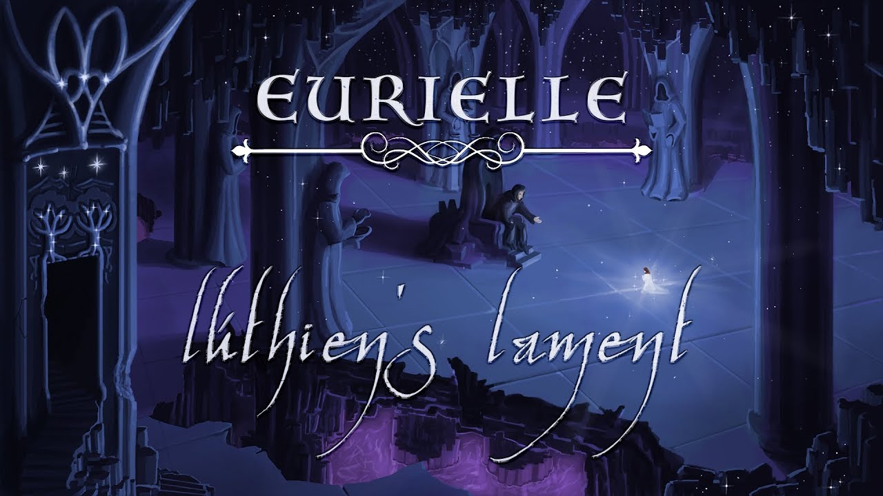 The Silmarillion (Part 6): 'Lúthien's Lament' by Eurielle - Lyric Video (Inspired by