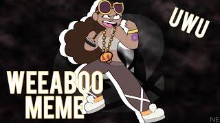 Weeaboo Meme   Lazy   Zari Creates