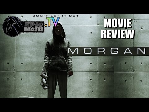 Morgan Movie Review @EpicBeasts.TV