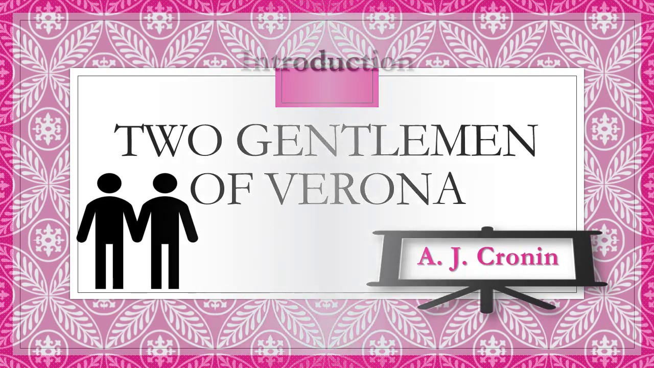 two gentlemen of verona by a j cronin summary explanation and  two gentlemen of verona by a j cronin summary explanation and analysis