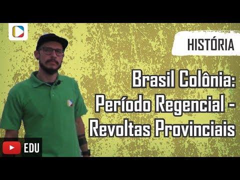 História do Brasil: Período Regencial - Revoltas Provinciais