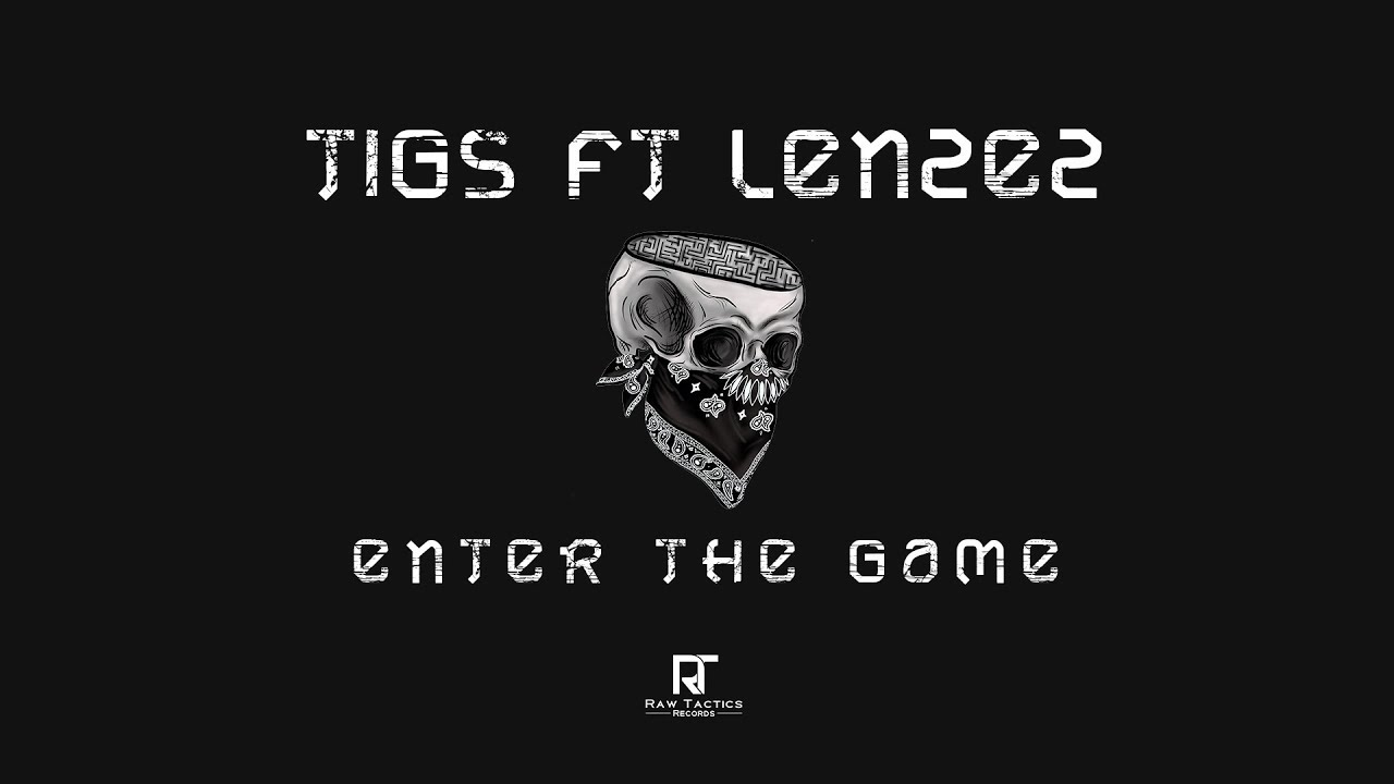 Download Tigs Ft LenZez - Enter the Game [Music Video]
