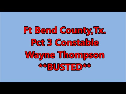 Fort Bend County,Tx.-Pct 3 Constable Wayne Thompson**BUSTED**