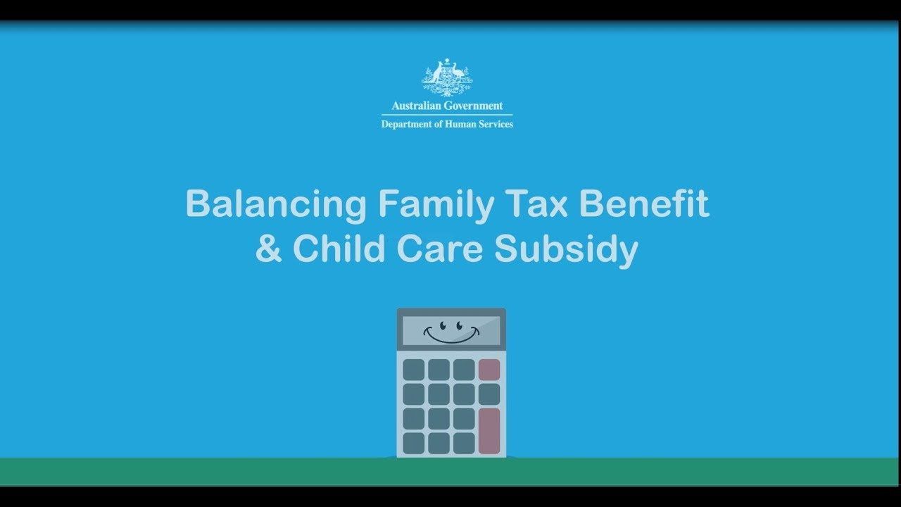 Child Care Subsidy - Balancing your family assistance