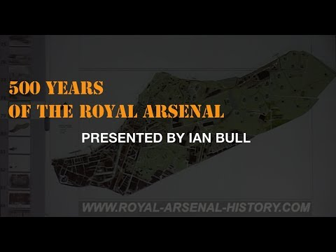 500 Years History of the Royal Arsenal Woolwich.  Presented by Ian Bull