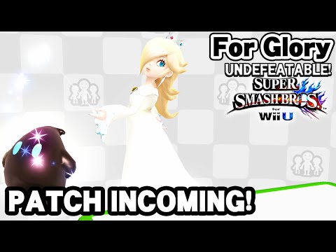 NEW PATCH INCOMING! | Undefeatable! Rosalina & Luma Ep. 22 - Super Smash Bros for Wii U (For Glory)