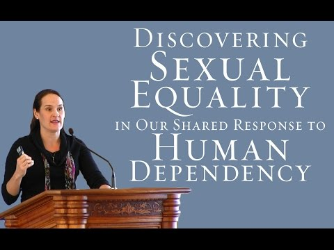 Discovering Sexual Equality in Our Shared Response to Human Dependency