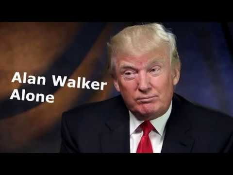 Donald Trump Sings - Alan Walker - Alone