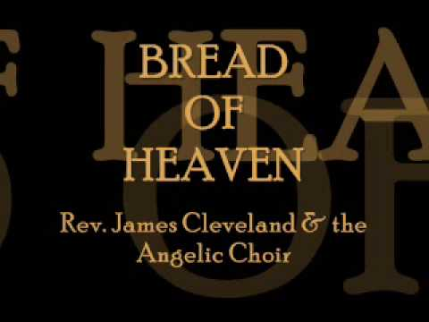 """""""Bread Of Heaven""""- James Cleveland & the Angelic Choir"""