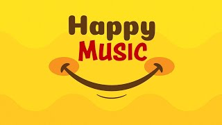 Happy Music - Good Morning Music - Positive Feelings and Energy