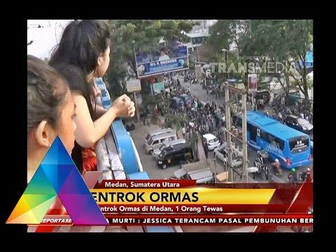 REPORTASE : Bentrok Ormas DiSumatra Utara - 31/01/16