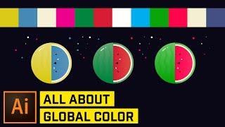 GLOBAL COLOR, GLOBAL COLOR, GLOBAL COLOR. Illustrator CC Tutorial