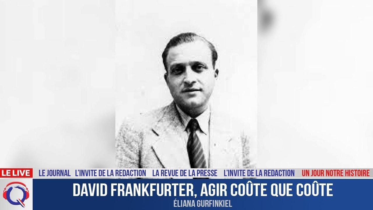 David Frankfurter, agir coûte que coûte - Un jour notre Histoire du 9 aout 2021