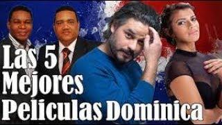 Las mejores 5 peliculas dominicanas