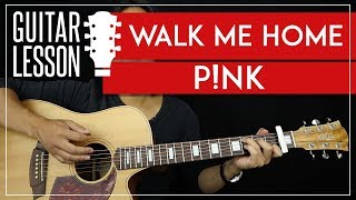 Walk Me Home Guitar Tutorial - Pink Acoustic Guitar Lesson 🎸 |Easy Strumming|