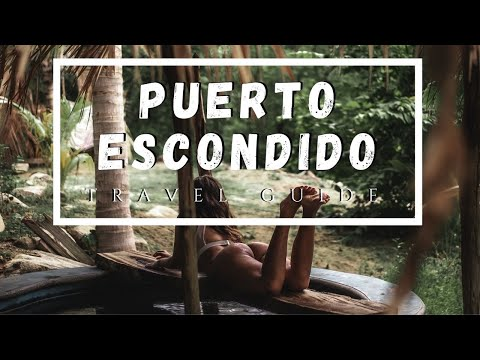 PUERTO ESCONDIDO | TRAVEL GUIDE (2019)