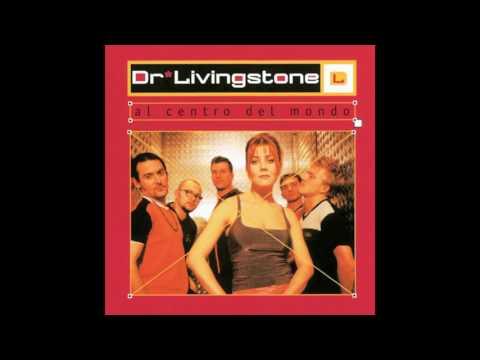 Dr. Livingstone - Al Centro Del Mondo - 03. Al Centro Del Mondo
