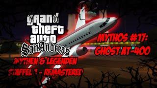 GTA San Andreas - REMASTERED - Staffel 1! | Mythen & Legenden! | Mythos #17: Ghost AT-400! [DE]