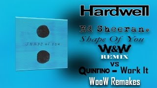 Ed Sheeran - Shape of You (W&W Remix) vs Quintino - Work It (Hardwell mashup) WooW Remakes Mp3