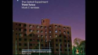 The Detroit Experiment - Think Twice (Mark E Pressure Dub)