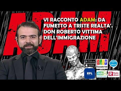 Vi racconto Adam: da fumetto a triste realtà. Don Roberto vittima dell'immigrazione. Borgonovo