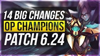 14 BIG CHANGES & NEW OP CHAMPS - Patch 6.24 - League of Legends