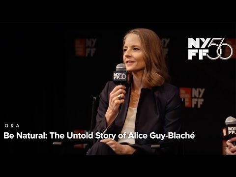 Jodie Foster & Pamela B. Green on the Untold Story of Alice Guy-Blaché | NYFF56