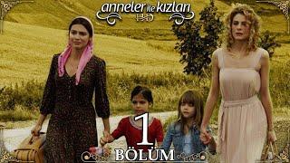 Anneler İle Kızları 1. Bölüm