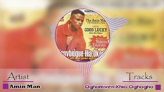 Latest Benin Music - Oghomwen Khio Oghogho by Amin Man (Amin Man Music)