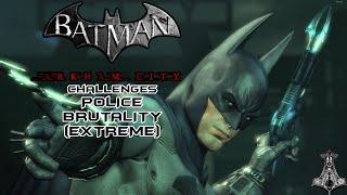 POLICE BRUTALITY (EXTREME) |  Batman Arkham City | Chalanges | Combat Maps (as Batman)