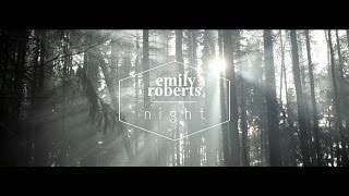 Emily Roberts - Night (official video)