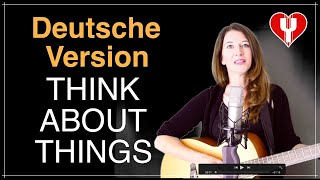 GERMAN COVER Think about Things - Yvonne Louise Was du grad denkst