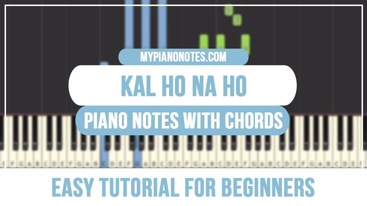 Kal Ho Na Ho Piano Notes With Chords Easy Tutorial For Beginners For 30 years the name robert schultz has represented a standard of excellence for piano compositions and. kal ho na ho piano notes with chords