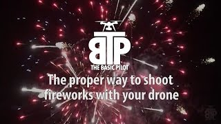 The proper way to shoot fireworks with your drone