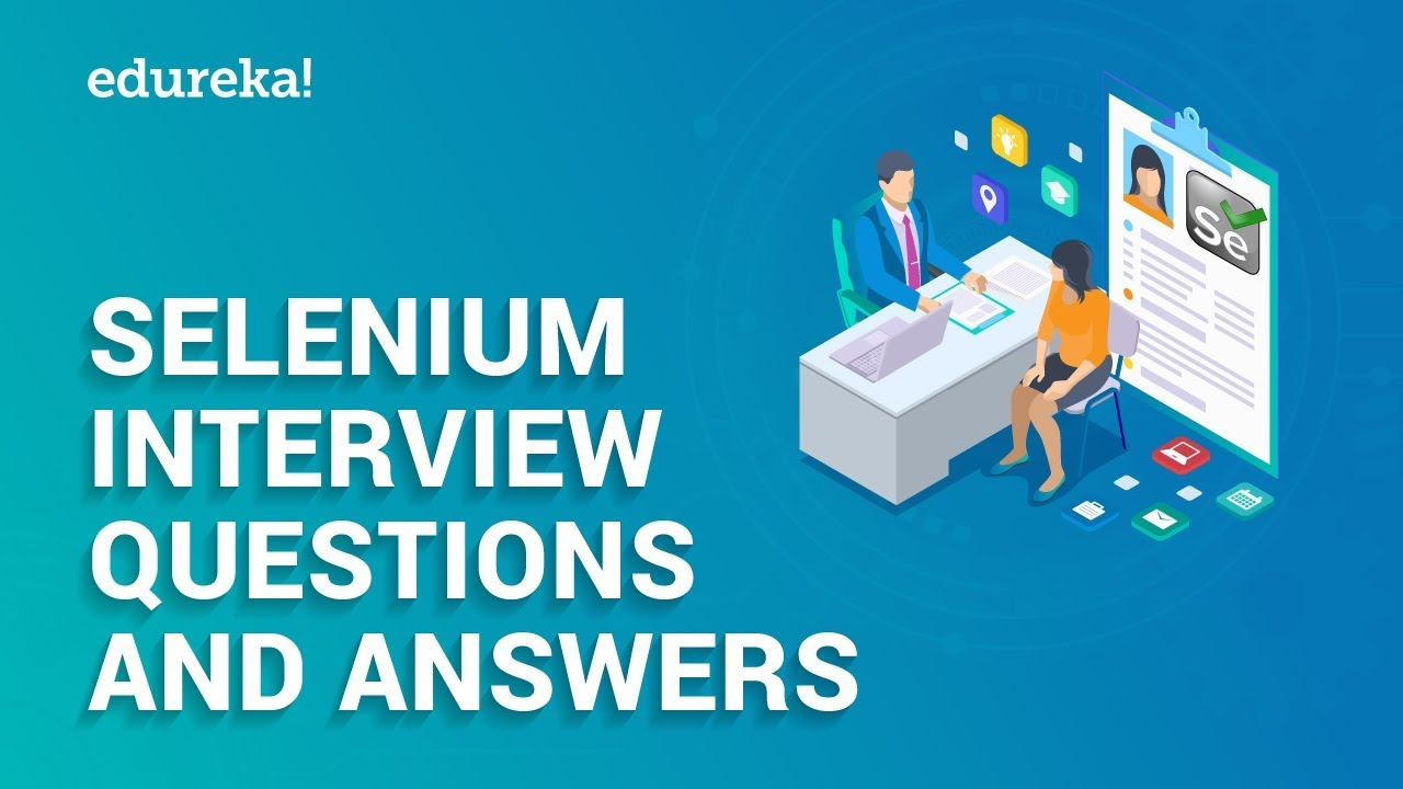 Download Selenium Interview Questions and Answers | Selenium Interview Preparation | Edureka
