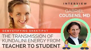 Ep 163 & 164 Sivana Podcast: Demystifying Shaktipat w/ Gabriel Cousens, MD   Kundalini Energy
