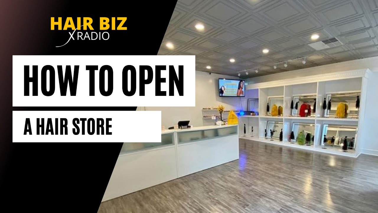 How to Open a Hair Store in Your City