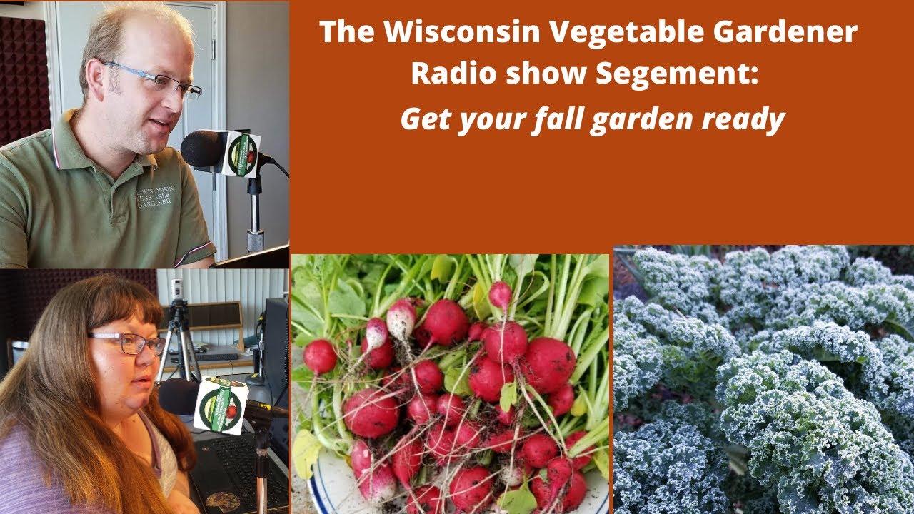 S4E18 Fall garden prep, The Wisconsin Vegetable Gardener radio show
