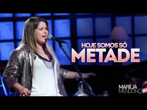 Marília Mendonça - Hoje Somos Só Metade - Vídeo  do DVD