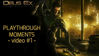 Action packed playthrough gameplay moments from the futuristic stealth adventure Deus Ex Human Revolution